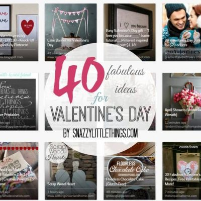 40 Fabulous Ideas for Valentine's Day